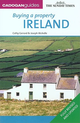 CadoganGuides Buying a Property Ireland By Gerrard, Cathy/ McArdle, Joseph